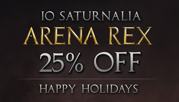 Arena Rex: 25% off Holiday Sale