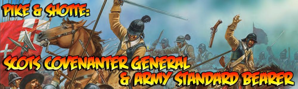 Pike & Shotte: Scots Covenanter General & Army Standard Bearer