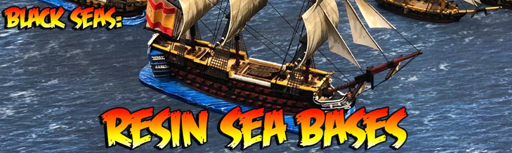 Black Seas: Resin Sea Bases